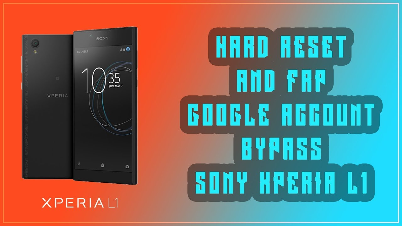 HARD RESET SONY XPERIA L1 AND FRP REMOVE AFTER RESET [100% SOLUTION]