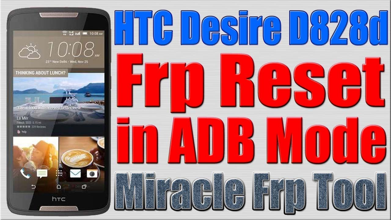 HTC D828d Frp Reset in ADB Mode by Miracle Frp Tool