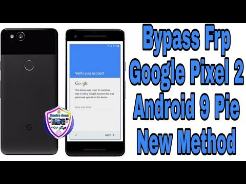 Bypass Frp Google Account Google Pixel 2 Android 9.0 Pie New Method