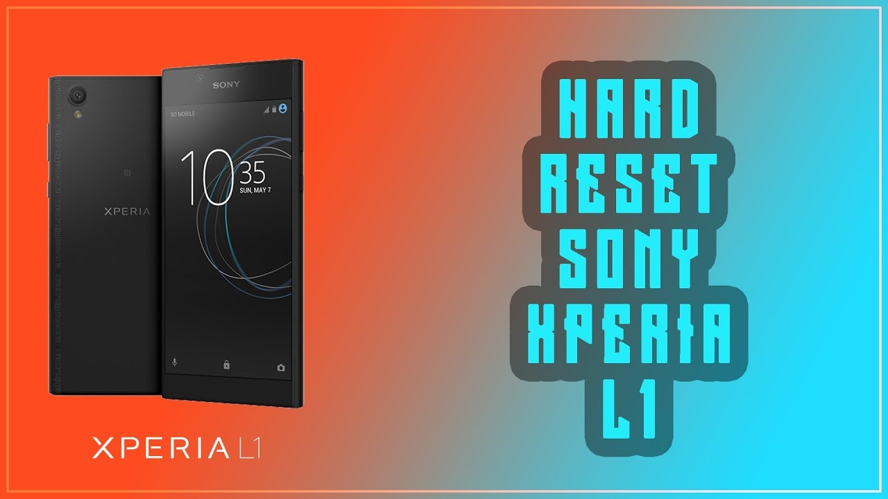 Hard Reset Sony Xperia L1, Easy Way [100% Completed]