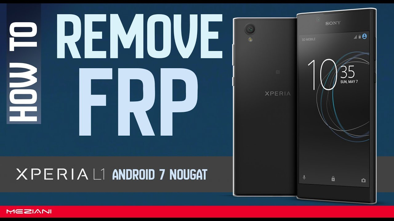 Bypass Remove Account Google Account FRP SONY XPERIA L1 & All SONY XPERIA   Android 7