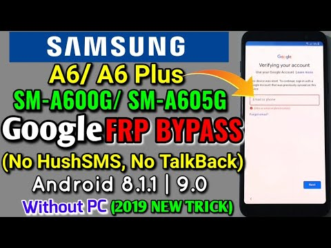 Samsung Galaxy A6/ A6 Plus FRP Unlock or Google Account Bypass Without PC || Android 8.1.1 | 9.0