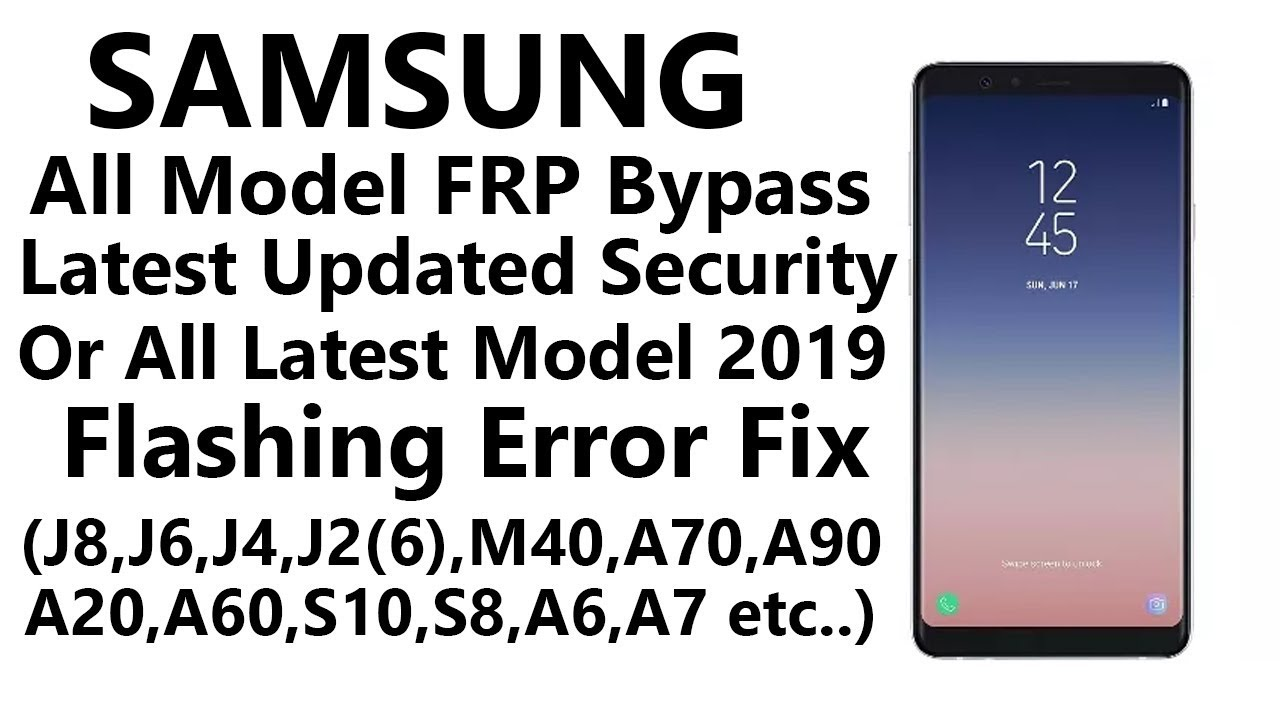All Latest Update Samsung Frp Unlock With One Click 2019 | Samsung FRP Flashing Error Solution 2019