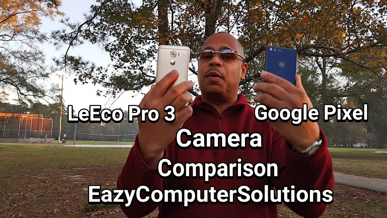Google Pixel XL Vs LeEco Pro 3 Review :  Ultimate Camera Comparison | $300 Vs $1000 Dollars