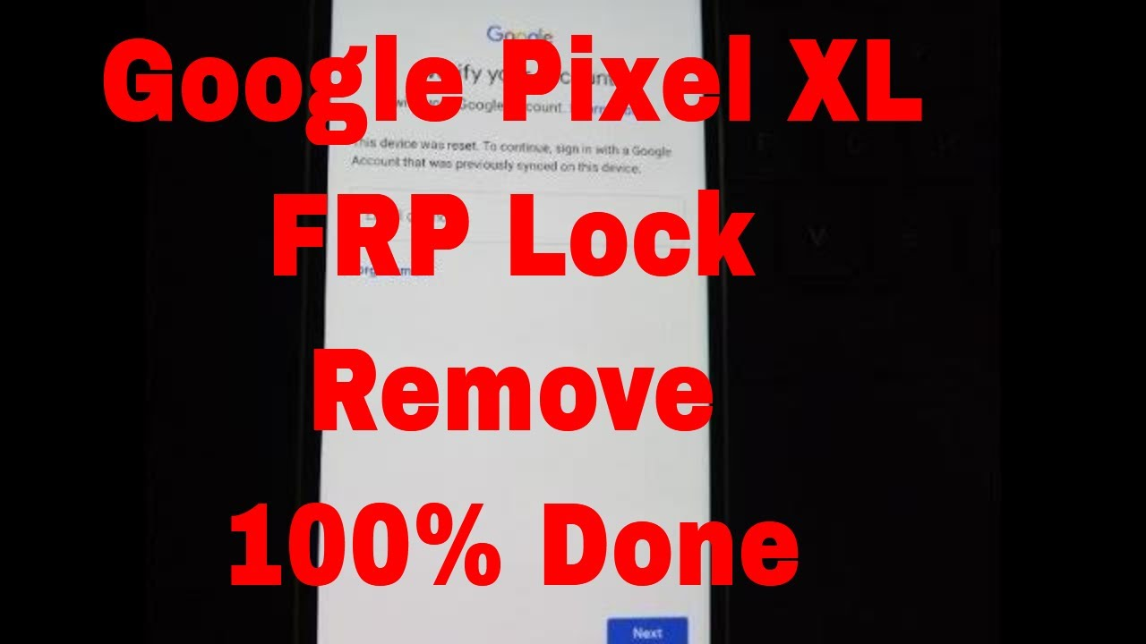 How to remove FRP Lock / Google Account Lock Google Pixel XL