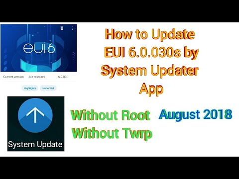 Update EUI 6.0.030s Without Twrp and Root , install by System Updater App, How To Download