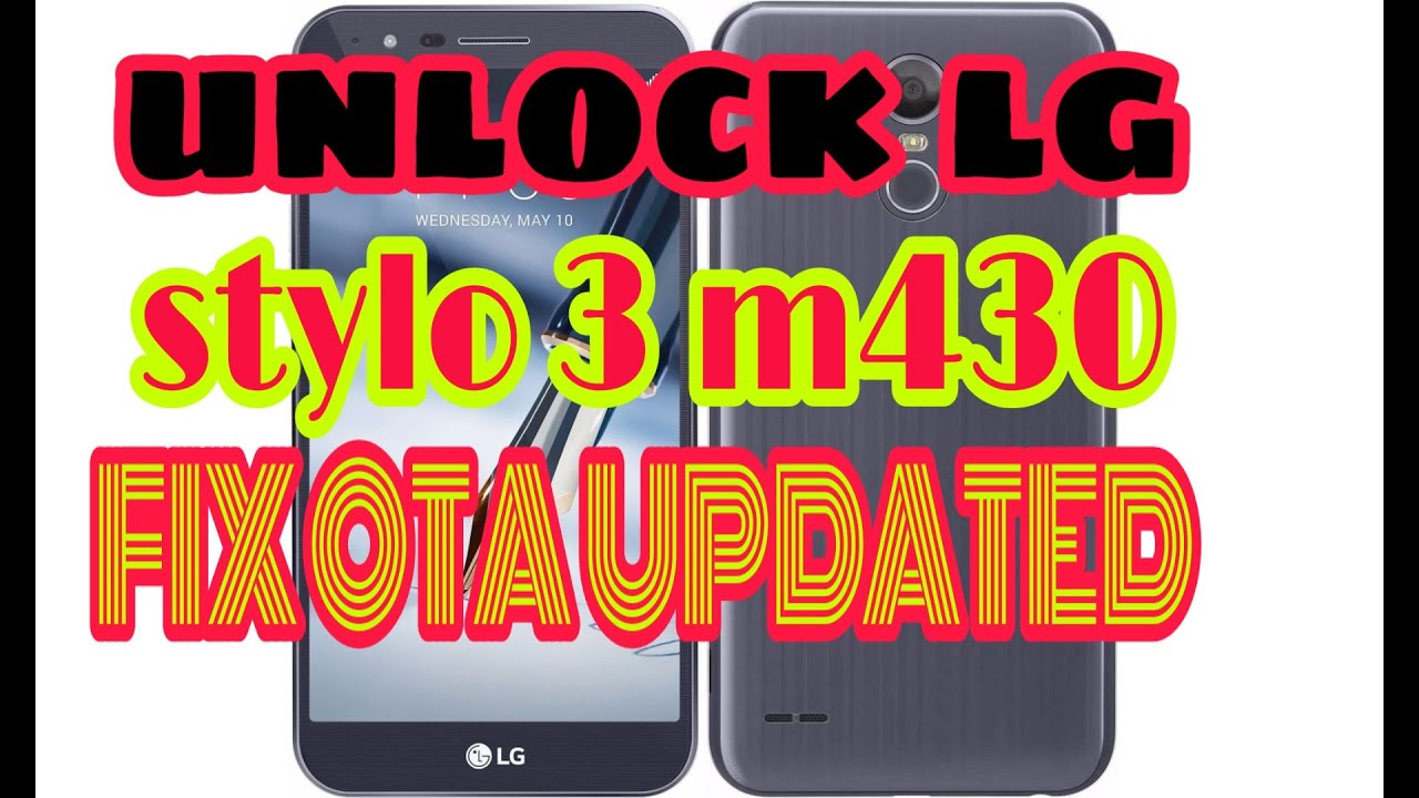 UNLOCK LG STYLO 3 M430 AND HOW TO FIX LOCKED AGAIN