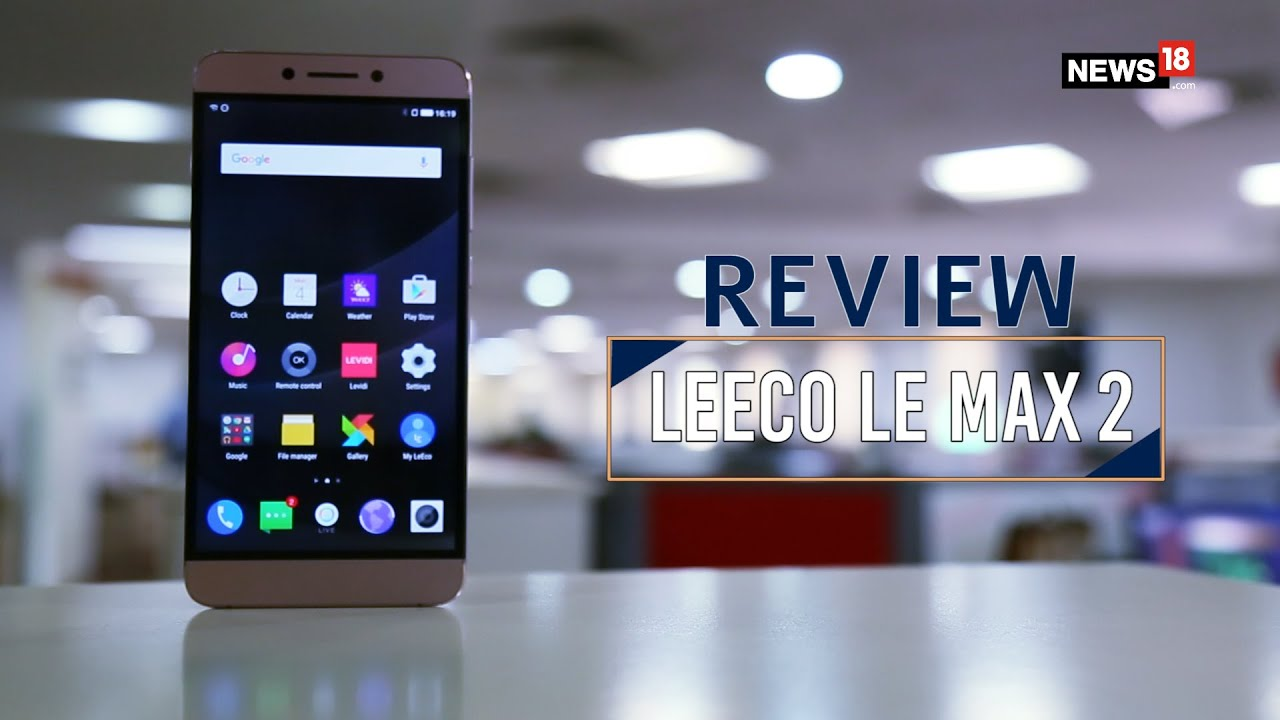 LeEco Le Max 2 Review |  Is it Really a Superphone?