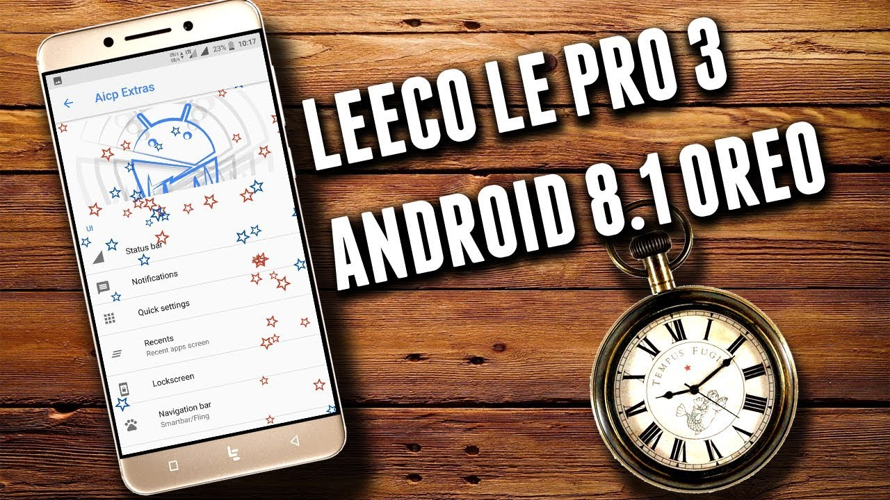 LeEco Le Pro 3 Android 8.1 Oreo Update | AICP 13.1 Oreo Rom | Installation & Overview