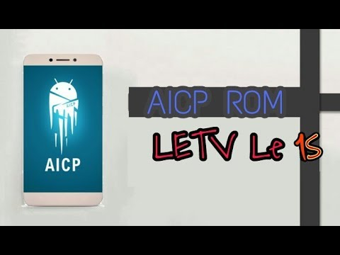How to Download and Install AICP (Marshmallow 6.0.1) on LeTV LeEco 1s -X500,X507,X509 (Without Bugs)