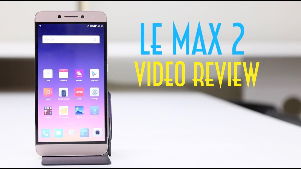 LeEco Le Max 2 Video Review
