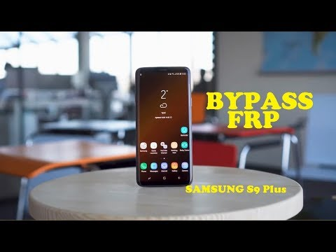 Bypass FRP to Unlock Google Samsung Galaxy S9 Plus on 2019 Security Patch | Android 9