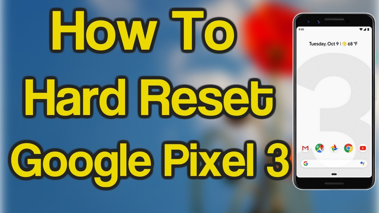 How to Hard Reset your new Google Pixel 3a [Tutorial]