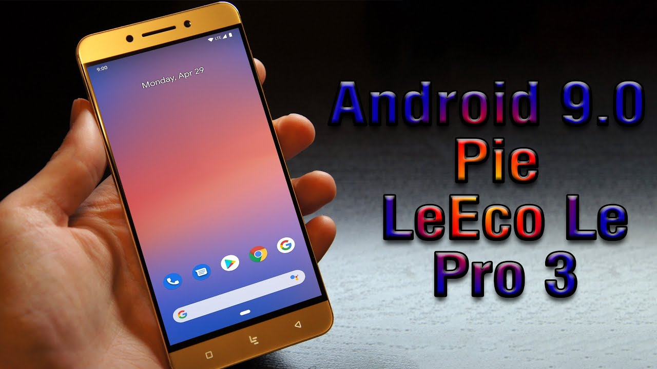 Install Android 9.0 pie on LeEco Le Pro 3 (Pixel Experience ROM) – How to Guide!