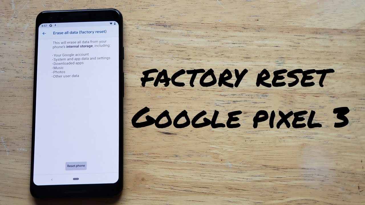 How to factory reset a Google pixel 3