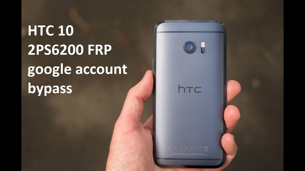 HTC 10 2PS6200 FRP google account bypass easy way